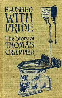 Front Cover of Flushed With Pride - The Story of Thomas Crapper